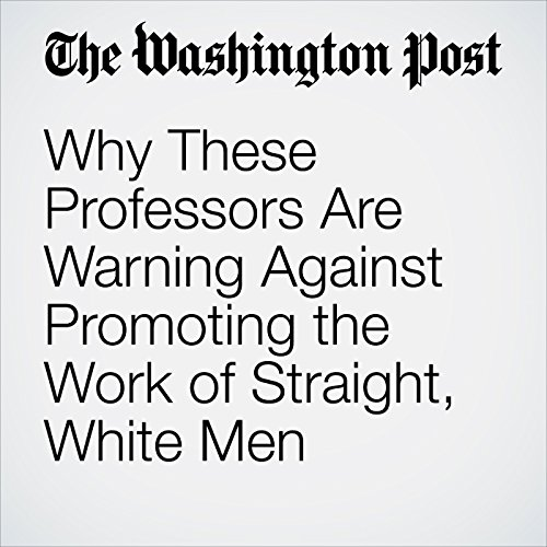 Why These Professors Are Warning Against Promoting the Work of Straight, White Men copertina