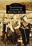 Traditional Country & Western Music (Images of America) (English Edition)