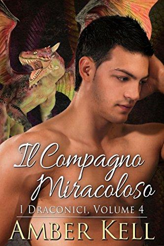Il Compagno Miracoloso (I Draconici Vol. 4)