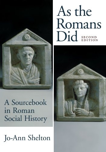 Compare Textbook Prices for As the Romans Did: A Sourcebook in Roman Social History 2nd Edition ISBN 0884246448358 by Shelton, Jo-Ann