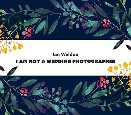 I Am Not A Wedding Photographer