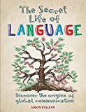 The Secret Life of Language: discover the origins of global communication