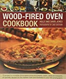 Wood-Fired Oven Cookbook: '70 recipes for incredible stone-baked pizzas and breads, roasts, cakes and desserts, all specially devised for the outdoor oven and illustrated in over 400 photographs