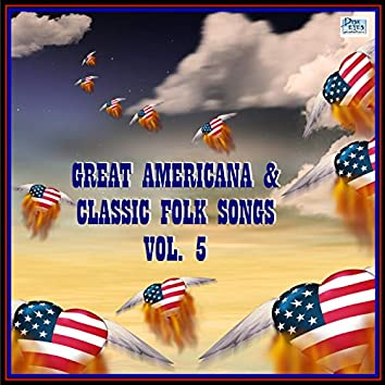 Great Americana & Classic Folk Songs, Vol. 5
