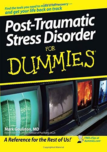 Post-Traumatic Stress Disorder for Dummies (For Dummies Series)