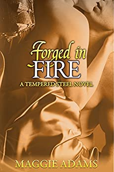 Forged in Fire: A Tempered Steel Novel (Tempered Steel Series Book 5) by [Maggie Adams, Leather Bound Press]