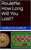Roulette: How Long Will You Last? (English Edition)