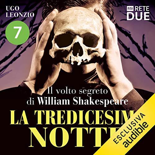 La tredicesima notte 7: Il volto segreto di William Shakespeare audiobook cover art
