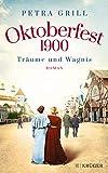 Oktoberfest 1900 - Träume und Wagnis: Roman
