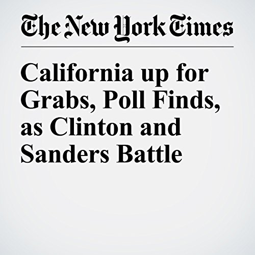 California up for Grabs, Poll Finds, as Clinton and Sanders Battle cover art