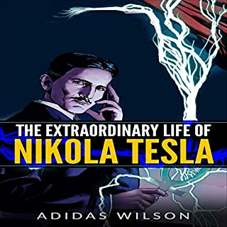 The Extraordinary Life of Nikola Tesla audiobook cover art