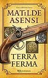 Terra Ferma (Trilogia di Martín Ojo de Plata Vol. 1) (Italian Edition)