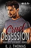 Cruel Obsession: A Dark Mafia Romance: (Moretti Siblings Book 2)