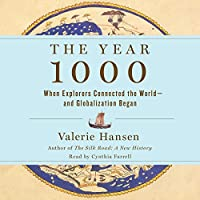 The Year 1000: When Explorers Connected the World and Globalization Began