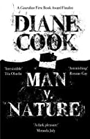 Man V. Nature: From the Booker-shortlisted author of The New Wilderness
