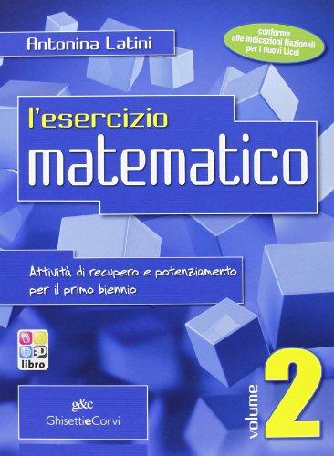 ESERCIZIO MATEMATICO. PER LE SCUOLE SUPE: Vol. 2