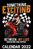 Something Exciting Between My Legs Calendar 2022: Cute Biker Chick Girl Funny Motorcycle Woman Themed Calendar 2022 Cover Appointment Planner Book & Organizer For Daily Notes