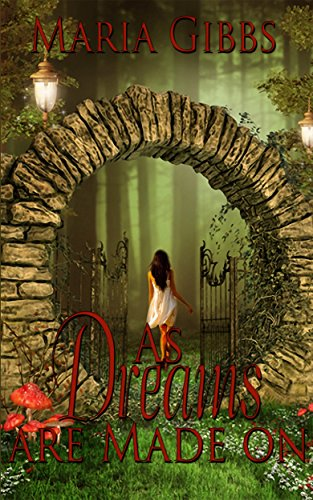 As Dreams Are Made On (A time slip, paranormal, Fantasy romance) cover