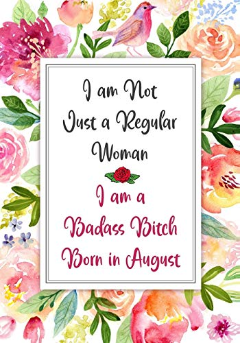 I am a Badass Bitch Born in August: Gag Gifts for Birthday for Women | Funny Gag Gift for Women - Friend | Better Than a Birthday Card | bday gift for coworker (Funny Gifts for Women)