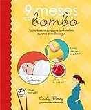 9 meses con bombo: Todos los secretos para sobrevivir durante el embarazo (Embarazo, bebé y niño)