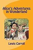 Alice's Adventures in Wonderland - CreateSpace Independent Publishing Platform - 07/07/2017
