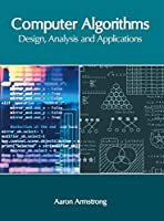 Computer Algorithms: Design, Analysis and Applications