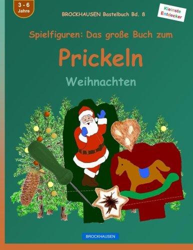 BROCKHAUSEN Bastelbuch Bd. 8 - Spielfiguren: Das grosse Buch zum Prickeln: Weihnachten