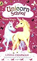 Team Magic (Unicorn School) by Linda Chapman(2009-01-01)