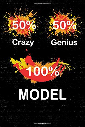 50% Crazy 50% Genius 100% Model Notebook: Model Journal 6 x 9 inch Book 120 lined pages gift
