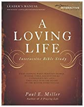 A Loving Life: Interactive Bible Study (Leader's Manual) by Paul E. Miller (2014-05-04)