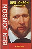 Ben Jonson: His Dramatic Art (English Literature)
