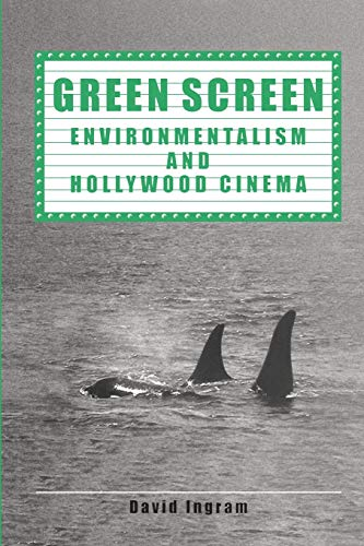 Green Screen: Environmentalism and Hollywood Cinema (Representing American Culture)