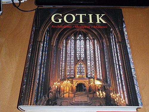 Die Kunst der Gotik. Architektur, Skulptur, Malerei.