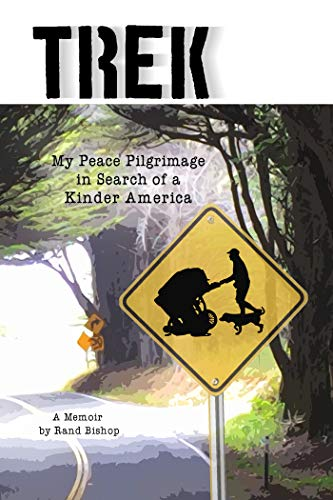 Trek: My Peace Pilgrimage in Search of a Kinder America (English Edition)