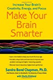Image of Make Your Brain Smarter: Increase Your Brain's Creativity, Energy, and Focus