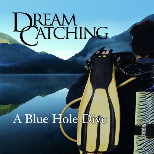 DreamCatching: The Blue Hole audiobook cover art
