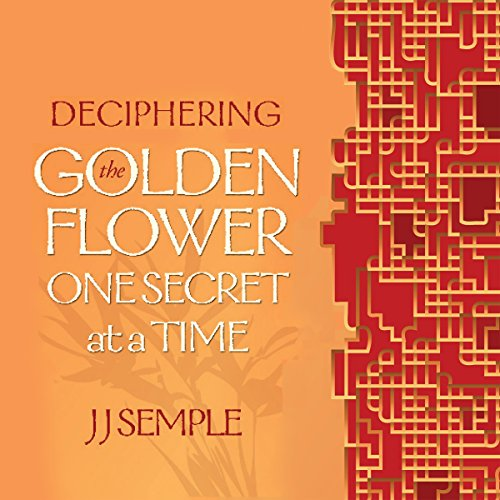 Deciphering the Golden Flower One Secret at a Time audiobook cover art