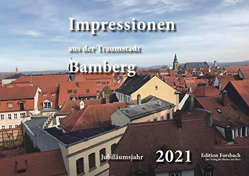 Impressionen aus der Traumstadt Bamberg:Fotokalender im Jubiläumsjahr 2021