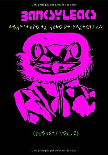 Banksyleaks (Vol 2): Rompiendo el Muro de Palestina (BMonkey)