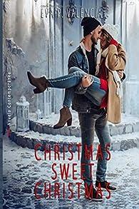 Christmas Sweet Christmas: Christmas's Tales, 2 par Eva P. Valencia