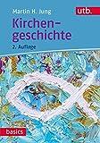 Kirchengeschichte (utb basics, Band 4021) - Martin H. Jung