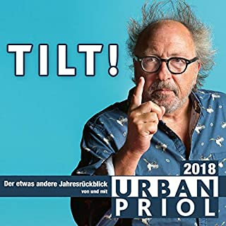 Tilt 2018                   Autor:                                                                                                                                 Urban Priol                               Sprecher:                                                                                                                                 Urban Priol                      Spieldauer: 2 Std. und 36 Min.     40 Bewertungen     Gesamt 4,8