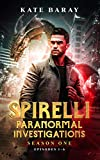 Spirelli Paranormal Investigations: Season One: Episodes 1-6 (English Edition)