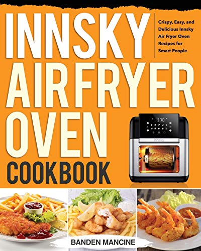 Innsky Air Fryer Oven Cookbook