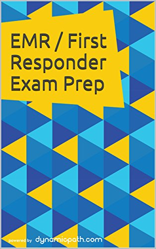 EMR / First Responder Exam Prep: 250+ Practice Questions for the NREMT EMT Exam
