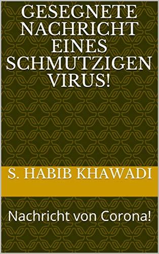 Gesegnete Nachricht eines Schmutzigen Virus!: Nachricht von Corona! (German Edition)
