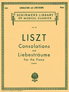 Consolations and Liebestraume: Schirmer Library of Classics Volume 341 Piano Solo (Schirmer's Library of Musical Classics)