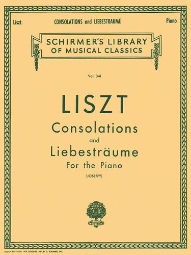 Franz Liszt: Consolations, Nos. 1-6: Liebestraume: Three Nocturnes for the Piano (Schirmer's Library of Musical Classics)