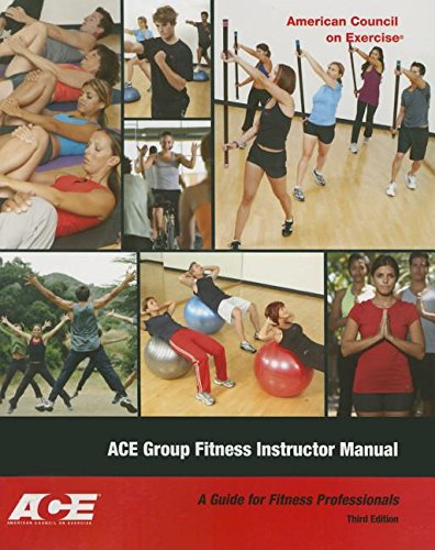 Ace Group Fitness Instructor Manual: A Guide for Fitness Professional (with DVD)