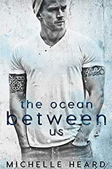 The Ocean Between Us (A Southern Heroes Novel Book 1) by [Michelle Heard]